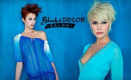 $75 Groupon to Black & Taylor Salon - Black & Taylor Salon in Franklin