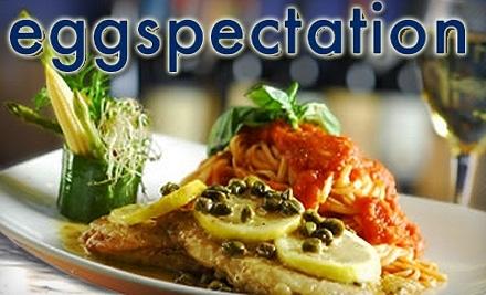 $20 Groupon to Eggspectation - Eggspectation in Gainesville