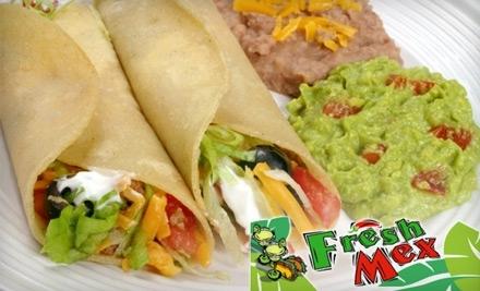 $20 Groupon to Fresh Mex - Fresh Mex in Reno