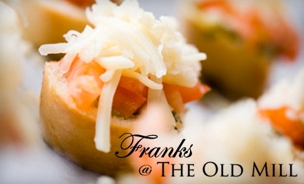 Franks at the Old Mill: $30 Groupon toward Dinner Fare - Franks at the Old Mill in Fayetteville