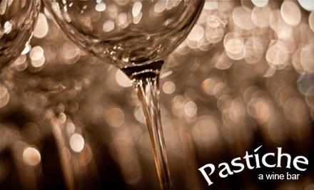 $40 Groupon to Pastiche a Wine Bar - Pastiche a Wine Bar in Tacoma